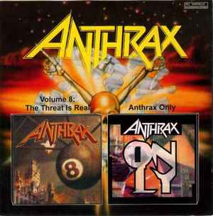 Volume 8: The Threat Is Real / Anthrax Only