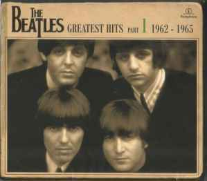 Greatest Hits Part 1 (1962 - 1965)