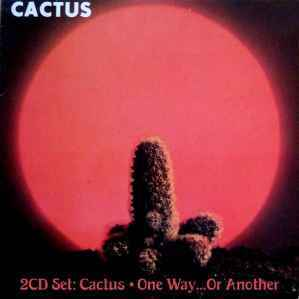 Cactus / One Way… Or Another
